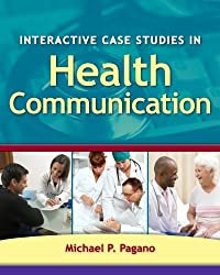Interactive Case Studies In Health Communication by Michael P. Pagano (2009-01-30)