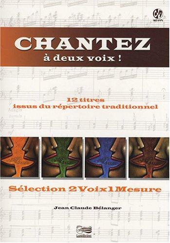 Chantez à deux voix ! : Sélection 2 voix 1 mesure (1CD audio) par Jean-Claude Bélanger