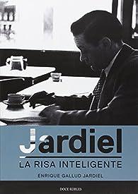 Jardiel. La risa inteligente par Enrique Gallud Jardiel