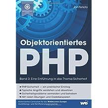 Objektorientiertes PHP (Band 3): Eine Einführung in das Thema Sicherheit