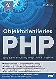 Objektorientiertes PHP (Band 3): Eine Einführung in das Thema Sicherheit - Jan Teriete