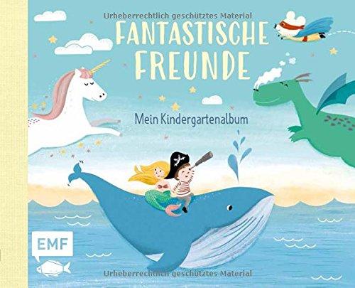 Fantastische Freunde - Mein Kindergartenalbum: Das Freundebuch für Mädchen und Jungen ab 3 Jahren (Kinder Superhelden Für Basteln)