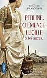 Perline, Clémence, Lucille et les autres par Sauvage-Avit