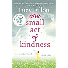 One Small Act of Kindness by Lucy Dillon (2015-04-23)