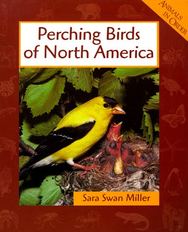 Perching Birds of North America (Animals in Order)