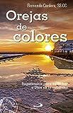 Orejas de colores: Sugerencias para escuchas a Dios en lo cotidiano