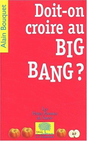Doit-on croire au Big Bang ?