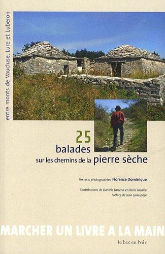 25 balades sur les chemins de la pierre sèche, entre monts de Vaucluse, Lure et Lubéron