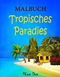 Malbuch - Tropisches Paradies: Schöne Strandhäuser, Inseln und Resorts - Alex Dee