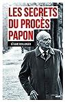 Les secrets du procès Papon par Boulanger
