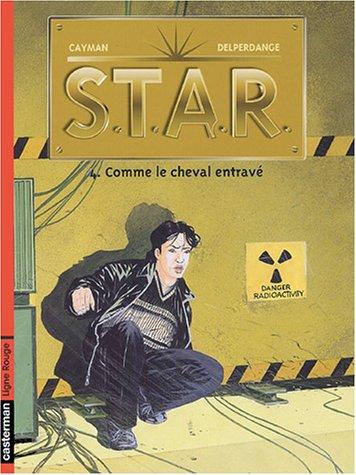 STAR, Tome 4 : Comme le cheval entravé