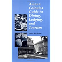 Amana Colonies Guide to Dining, Lodging, and Tourism