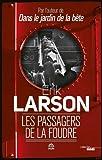 Les passagers de la foudre / Erik Larson | Larson, Erik (1954-....). Auteur