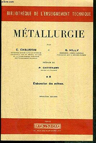 METALLURGIE - TOME 2. ELABORATION DES METAUX / BIBLIOTHEQUE DE L'ENSEIGNEMENT TECHNIQUE - 2eme EDITION