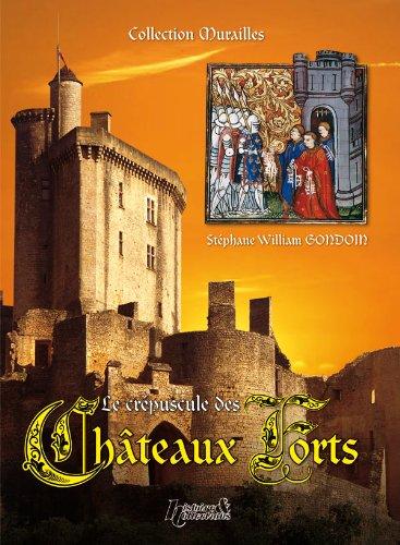 Le Crépuscule des Châteaux Forts