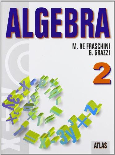Algebra. Con espansione online. Per le Scuole superiori: 2
