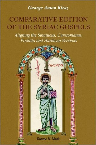 Comparative Edition of the Syriac Gospels: Aligning the Old Syriac (Sinaiticus, Curetonianus), Peshitta and Harklean Versions (Volume 2, Mark) by George Anton Kiraz (2002-12-30)