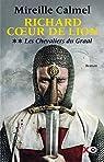 Richard Coeur de Lion, tome 2 : Les Chevaliers du Graal par Calmel