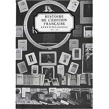 HISTOIRE DE L'EDITION FRANCAISE. Tome 4, Le livre concurrencé