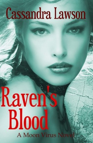 Raven's Blood (Moon Virus) (Volume 1) by Cassandra Lawson (2014-03-17)
