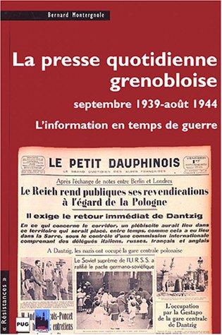 La presse quotidienne grenobloise (septembre 1939-août 1944) : L'information en temps de guerre