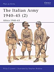The Italian Army 1940-45 (2): Africa 1940-43: Africa 1940-43 Vol 2 (Men-at-Arms)