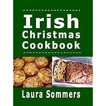 Irish Christmas Cookbook: Recipes for the Holiday Season (Christmas Around the World Book 3) (English Edition)