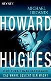 Howard Hughes: Das wahre Gesicht der Macht - Michael Drosnin