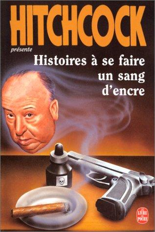 Histoires à se faire un sang d'encre par Alfred Hitchcock