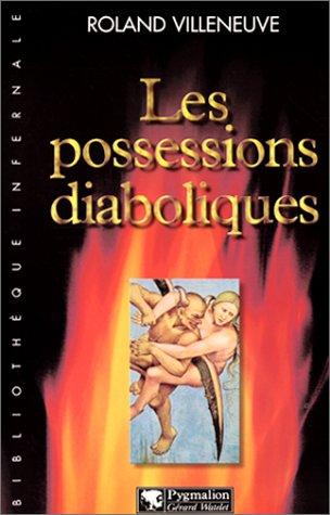 Les possessions diaboliques par Roland Villeneuve