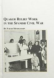 Quaker Relief Work in the Spanish Civil War (Quaker Studies)