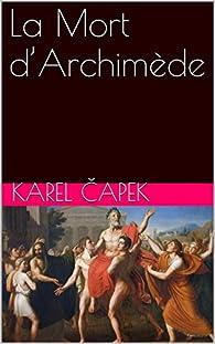 La Mort d'Archimède par  Karel Capek