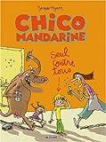 Chico Mandarine, Tome 1 - Seul contre tous