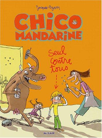 Chico Mandarine, Tome 1 : Seul contre tous