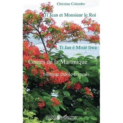 Ti Jean et Monsieur le Roi: Ti Jan é Misié liwa - Contes de la Martinique