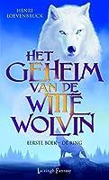 De ring (Het geheim van de witte wolvin Book 1)