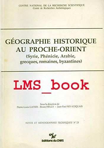 Géographie historique au Proche-Orient par Edmond Frézouls
