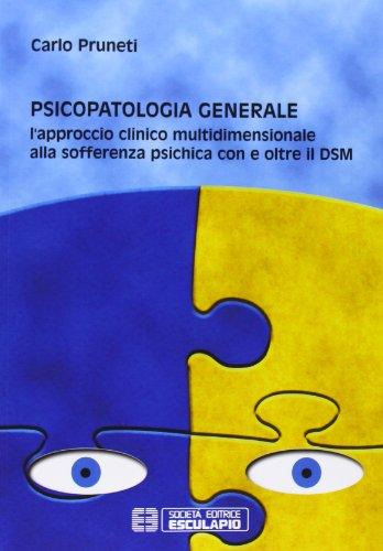 psicopatologia-generale-lapproccio-clinico-multidimensionale-alla-sofferenza-psichica-con-e-oltre-il