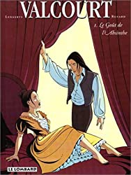 VALCOURT TOME 1 : LE GOUT DE L'ABSINTHE