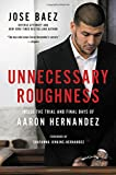 Unnecessary Roughness: Inside the Trial and Final Days of Aaron Hernandez