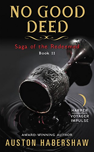 No Good Deed: Saga of the Redeemed: Book II
