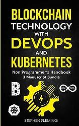 Blockchain Technology with Devops and Kubernetes: Non-Programmer's Handbook