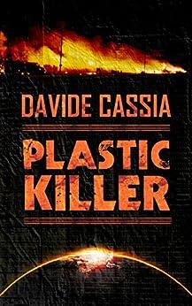 Plastic Killer di [Cassia, Davide]