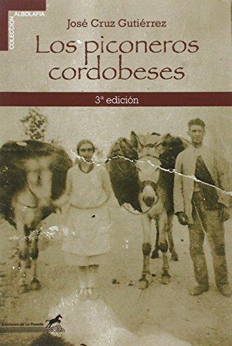 Descargar Libro Los piconeros cordobeses (Albolafia) de José Cruz Gutiérrez