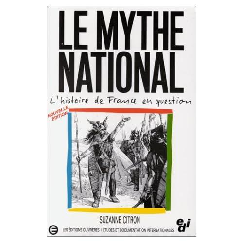 Le mythe national. L'histoire de France en question