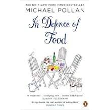 In Defence of Food: The Myth of Nutrition and the Pleasures of Eating: An Eater's Manifesto by Pollan, Michael (May 7, 2009) Paperback