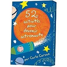 52 ACTIVITES POUR DEVENIR UN ASTRONAUTE