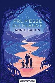 La promesse du fleuve par Annie Bacon