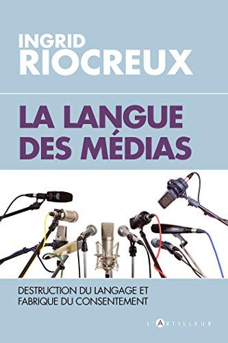 La Langue des medias par Ingrid Riocreux