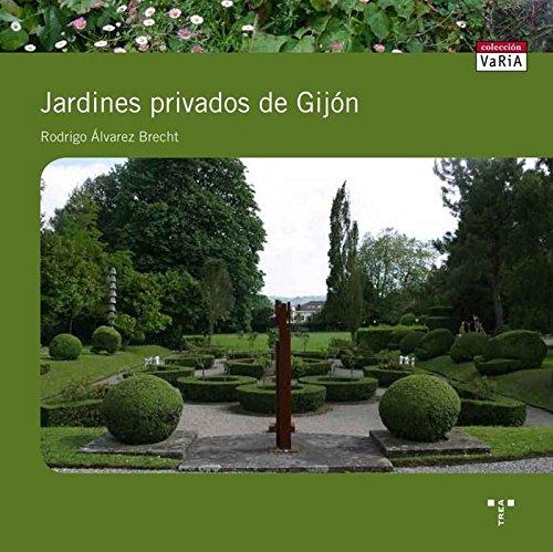 Jardines privados de Gijón (Trea Varia) por Rodrigo Álvarez Brecht